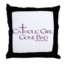 CATHOLIC GIRL GONE BAD Throw Pillow
