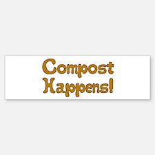 Compost Happens! Bumper Bumper Stickers