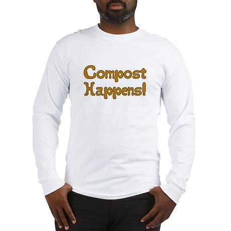 Compost Happens! Long Sleeve T-Shirt