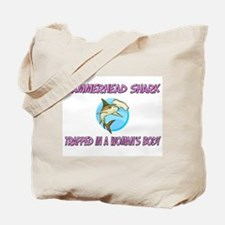 Hammerhead Shark Trapped In A Woman's Body Tote Ba