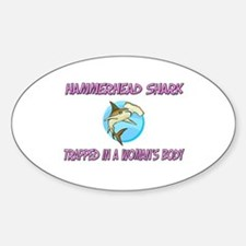 Hammerhead Shark Trapped In A Woman's Body Bumper Stickers