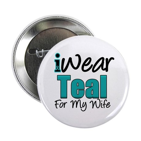 """I Wear Teal Wife v1 2.25"""" Button"""