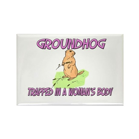 Groundhog Trapped In A Woman's Body Rectangle Magn