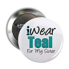 """I Wear Teal Sister v1 2.25"""" Button"""