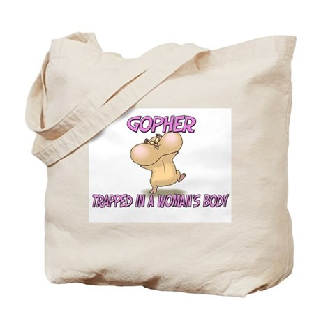 Gopher Trapped In A Woman's Body Tote Bag