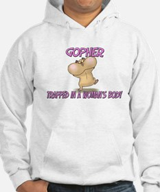 Gopher Trapped In A Woman's Body Hoodie