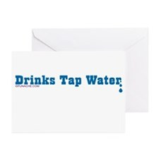 DRINKS TAP WATER Greeting Cards (Pk of 10)