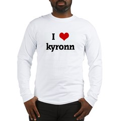 I Love kyronn Long Sleeve T-Shirt