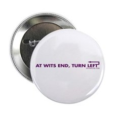 "AT WITS END, TURN LEFT 2.25"" Button (10 pack)"