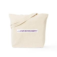 LIVE ACTION FIGURE! Tote Bag