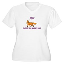 Fox Trapped In A Woman's Body T-Shirt