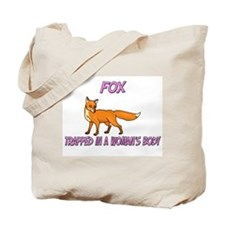 Fox Trapped In A Woman's Body Tote Bag