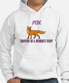 Fox Trapped In A Woman's Body Hoodie