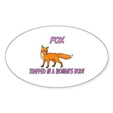 Fox Trapped In A Woman's Body Oval Decal