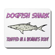 Dogfish Shark Trapped In A Woman's Body Mousepad