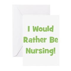 Rather Be Nursing! Greeting Cards (Pk of 10)