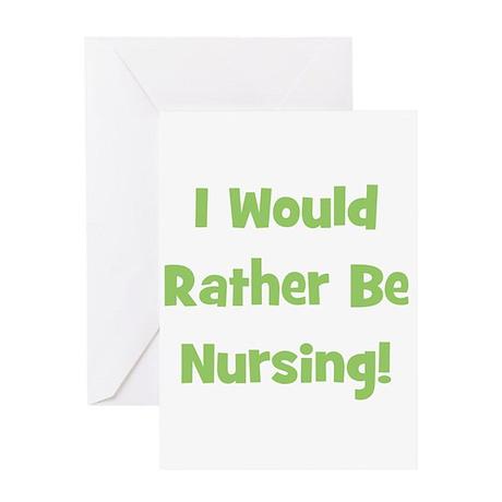 Rather Be Nursing! Greeting Card
