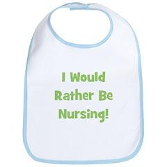 Rather Be Nursing! Bib