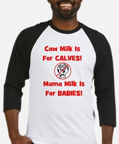 Cow Milk Is For CALVES! Mama Baseball Jersey