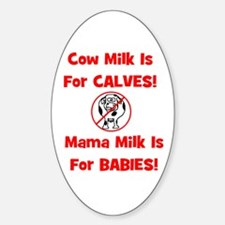 Cow Milk Is For CALVES! Mama Oval Decal