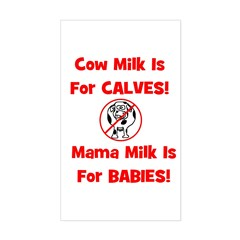 Cow Milk Is For CALVES! Mama Rectangle Decal