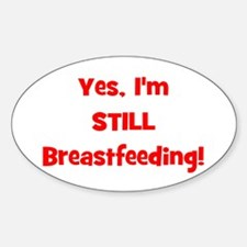 Yes, I'm STILL Breastfeeding Oval Decal