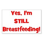 Yes, I'm STILL Breastfeeding Rectangle Sticker