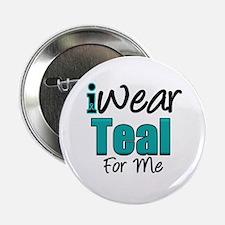 """I Wear Teal For Me v1 2.25"""" Button"""
