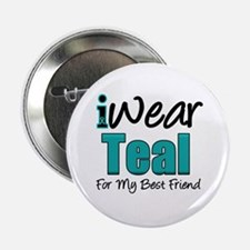 "I Wear Teal Best Friend 2.25"" Button"