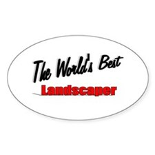 """The World's Best Landscaper"" Oval Decal"