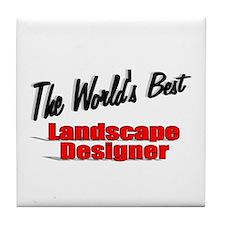 """"""" The World's Best Landscape Designer"""" Tile Coaste"""