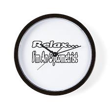 """""""Relax...I'm An Optometrist"""" Wall Clock"""