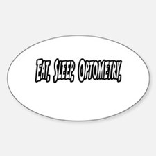 """Eat. Sleep. Optometry."" Oval Decal"