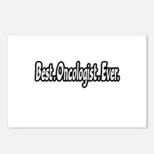 """""""Best. Oncologist. Ever."""" Postcards (Package of 8)"""