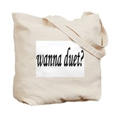 wanna duet? Tote Bag