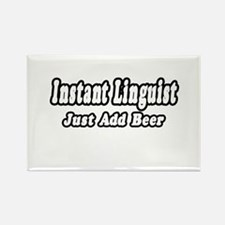 """Instant Linguist...Just Add Beer"" Rectangle Magne"