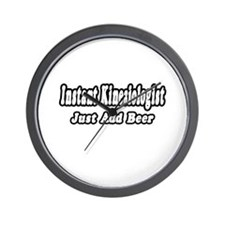 """""""Instant Kinesiologist...Just Add Beer"""" Wall Clock"""