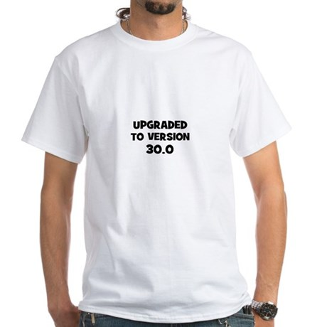Upgraded to Version 30.0 White T-Shirt
