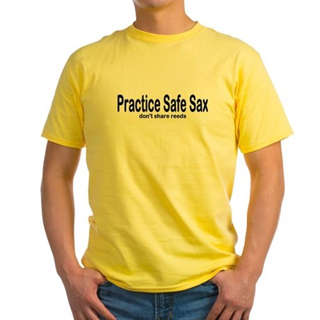 Practice Safe Sax don't share reeds Yellow T-Shirt