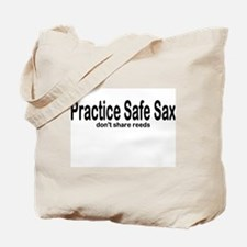 Practice Safe Sax don't share reeds Tote Bag