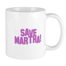 Save Martha! Mug
