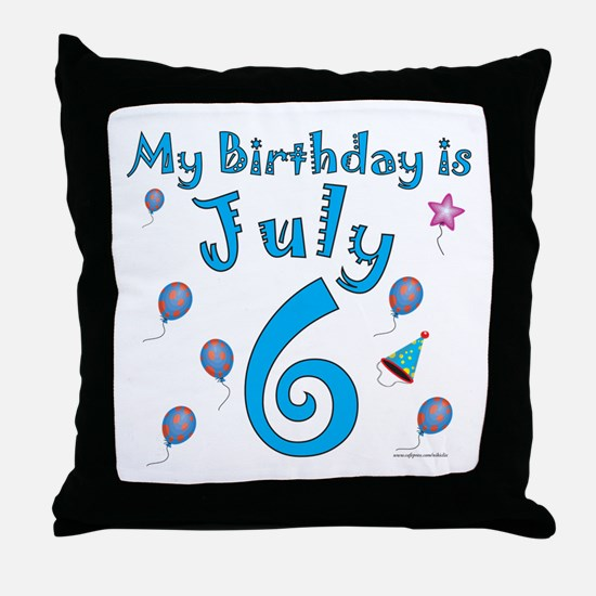 July 6th Birthday Throw Pillow