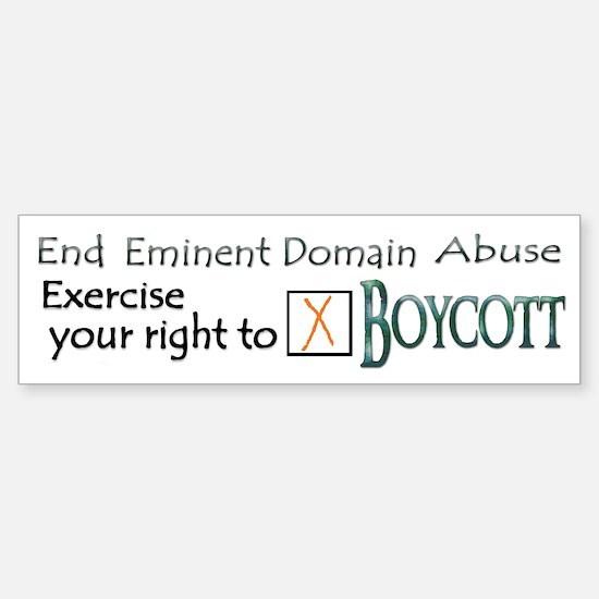 Boycott - Eminent Domain Abuse Bumper Bumper Bumper Sticker