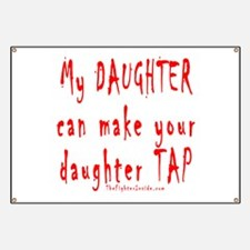 My DAUGHTER can make your dau Banner
