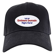 I got yer Eminent Domain Baseball Hat