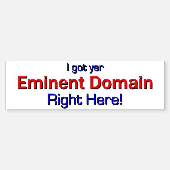 I got yer Eminent Domain Bumper Bumper Bumper Sticker