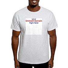 I got yer Eminent Domain Ash Grey T-Shirt
