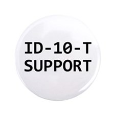 """ID-10-T support 3.5"""" Button"""