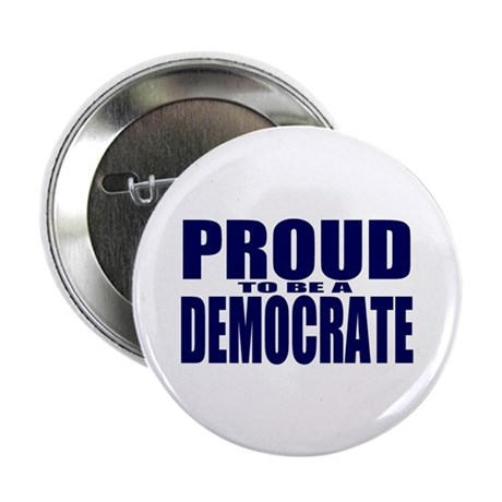 "Proud to be a Democrate 2.25"" Button (10 pack)"