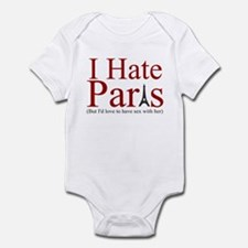 PARIS HILTON SEX SHIRT I HATE Infant Bodysuit